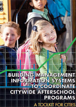 Building Management Information Systems to Coordinate Citywide Afterschool Programs: A Toolkit for Cities
