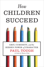 How Children Succeed: Grit, Curiosity and the Hidden Power of Character cover